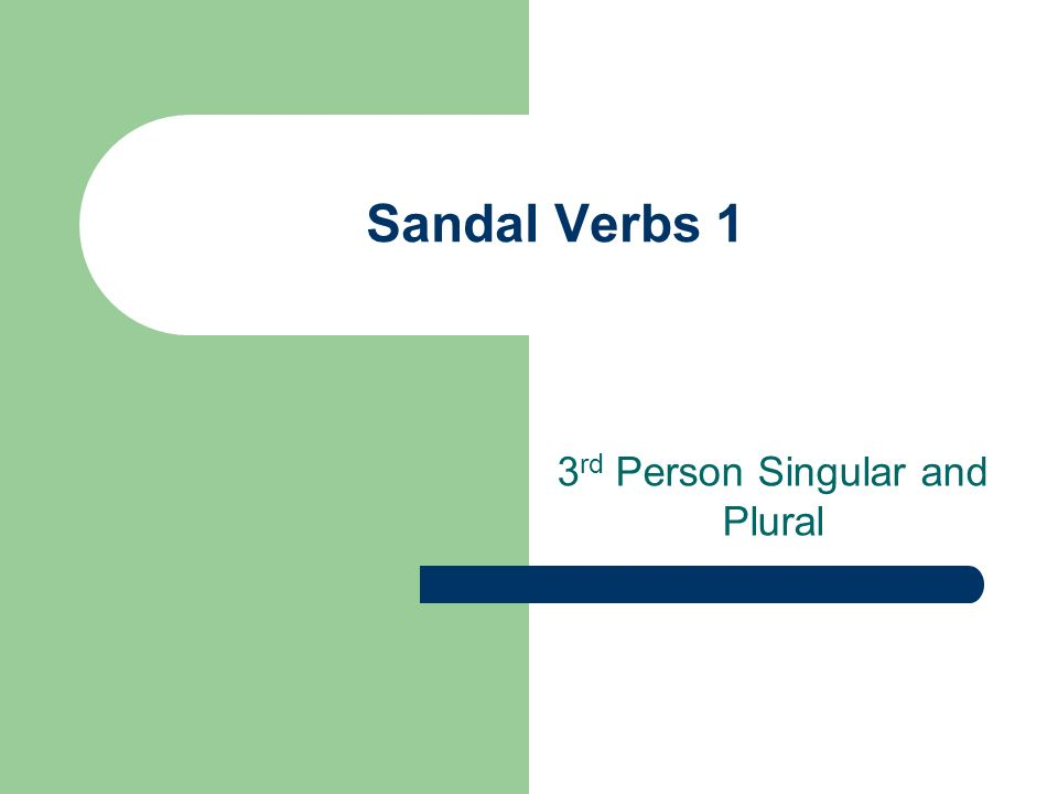 Sandal Verbs 1 3 rd Person Singular and Plural
