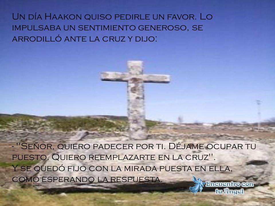 Cuenta una antigua leyenda noruega, acerca de un hombre llamado Haakon, quien siempre miraba un imagen de Cristo crucificado. Esta cruz era muy antigu