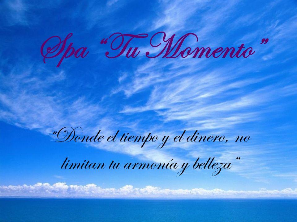 Spa Tu Momento Donde el tiempo y el dinero, no limitan tu armonía y belleza