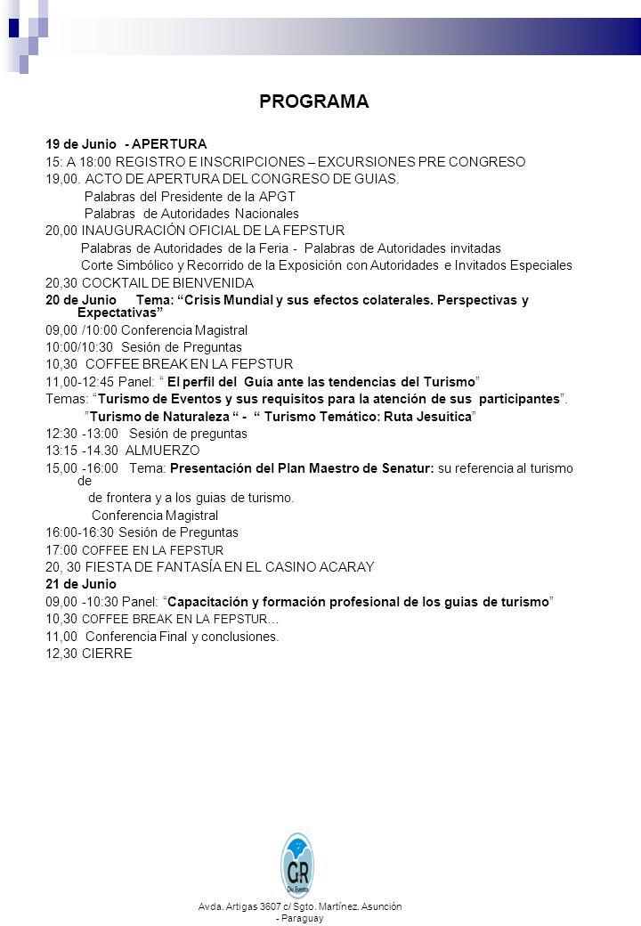 PROGRAMA 19 de Junio - APERTURA 15: A 18:00 REGISTRO E INSCRIPCIONES – EXCURSIONES PRE CONGRESO 19,00. ACTO DE APERTURA DEL CONGRESO DE GUIAS. Palabra
