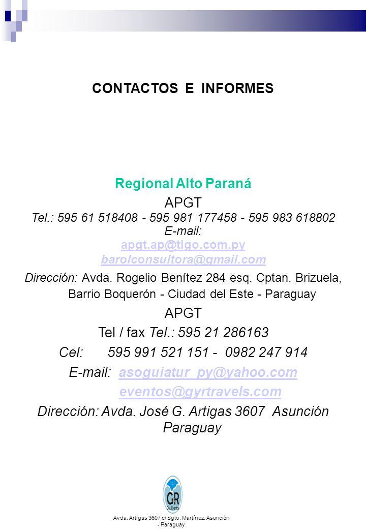 CONTACTOS E INFORMES Regional Alto Paraná APGT Tel.: 595 61 518408 - 595 981 177458 - 595 983 618802 E-mail: apgt.ap@tigo.com.py barolconsultora@gmail