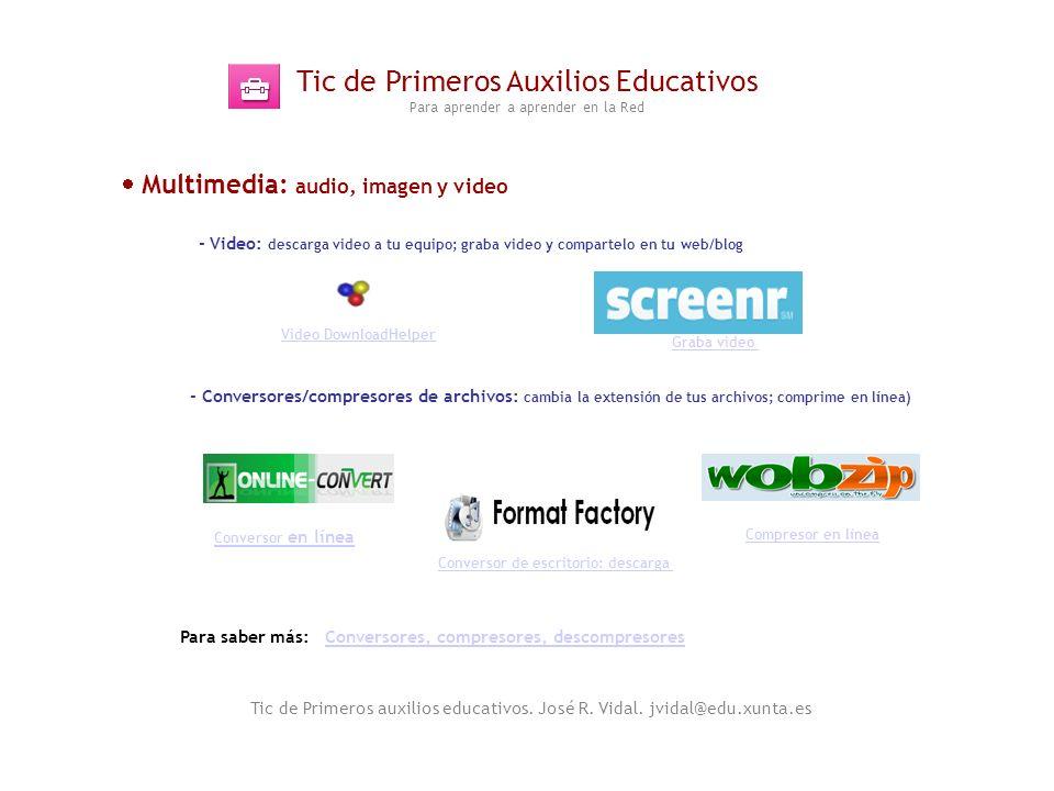 Tic de Primeros Auxilios Educativos Para aprender a aprender en la Red Tic de Primeros auxilios educativos. José R. Vidal. jvidal@edu.xunta.es Para sa