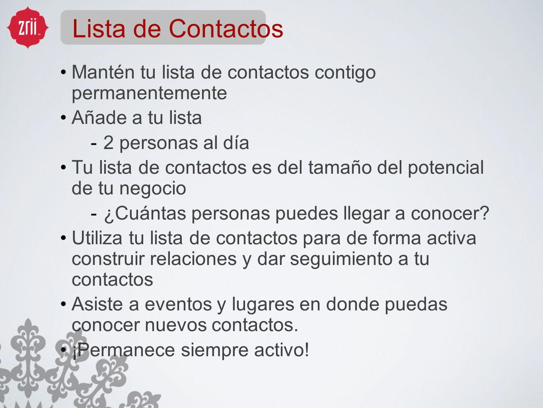 Lista de Contactos Mantén tu lista de contactos contigo permanentemente Añade a tu lista 2 personas al día Tu lista de contactos es del tamaño del pot