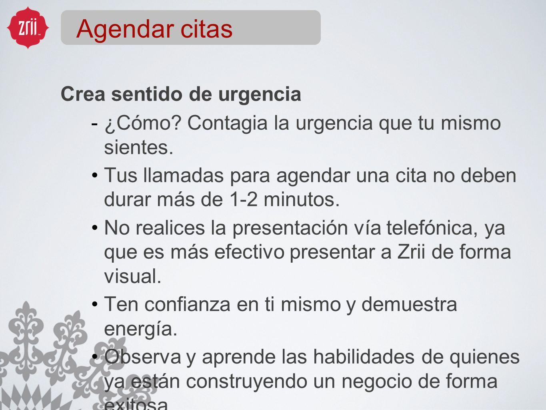 Crea sentido de urgencia ¿Cómo? Contagia la urgencia que tu mismo sientes. Tus llamadas para agendar una cita no deben durar más de 1-2 minutos. No re