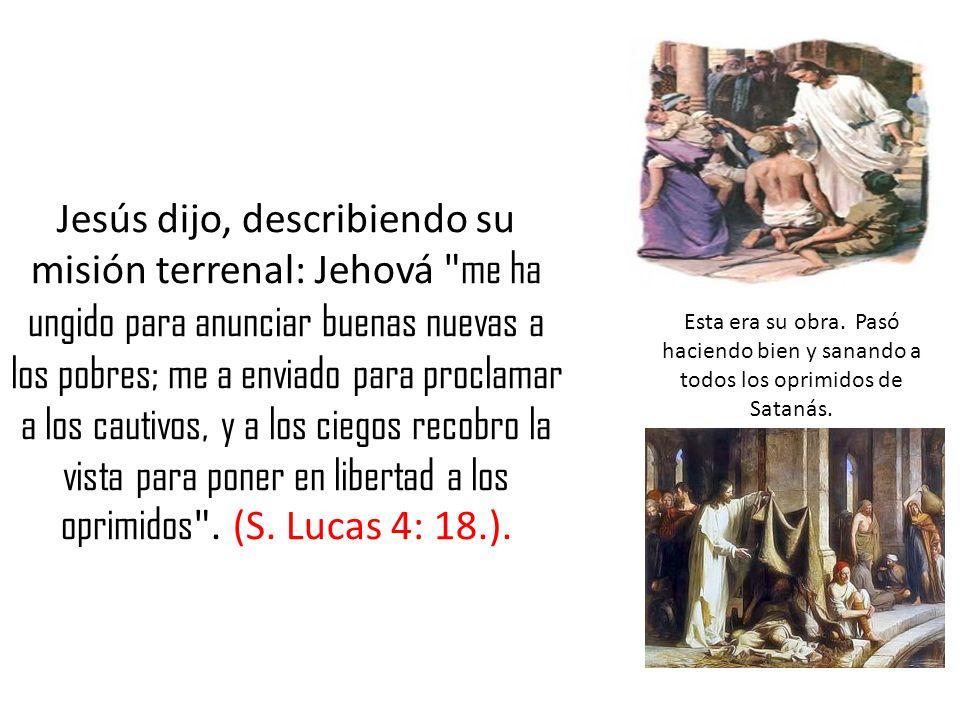 Jesús dijo, describiendo su misión terrenal: Jehová