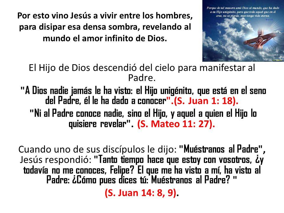 El Hijo de Dios descendió del cielo para manifestar al Padre.