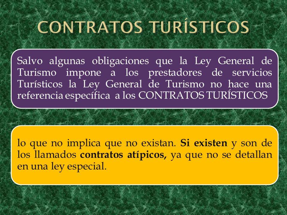 Salvo algunas obligaciones que la Ley General de Turismo impone a los prestadores de servicios Turísticos la Ley General de Turismo no hace una refere