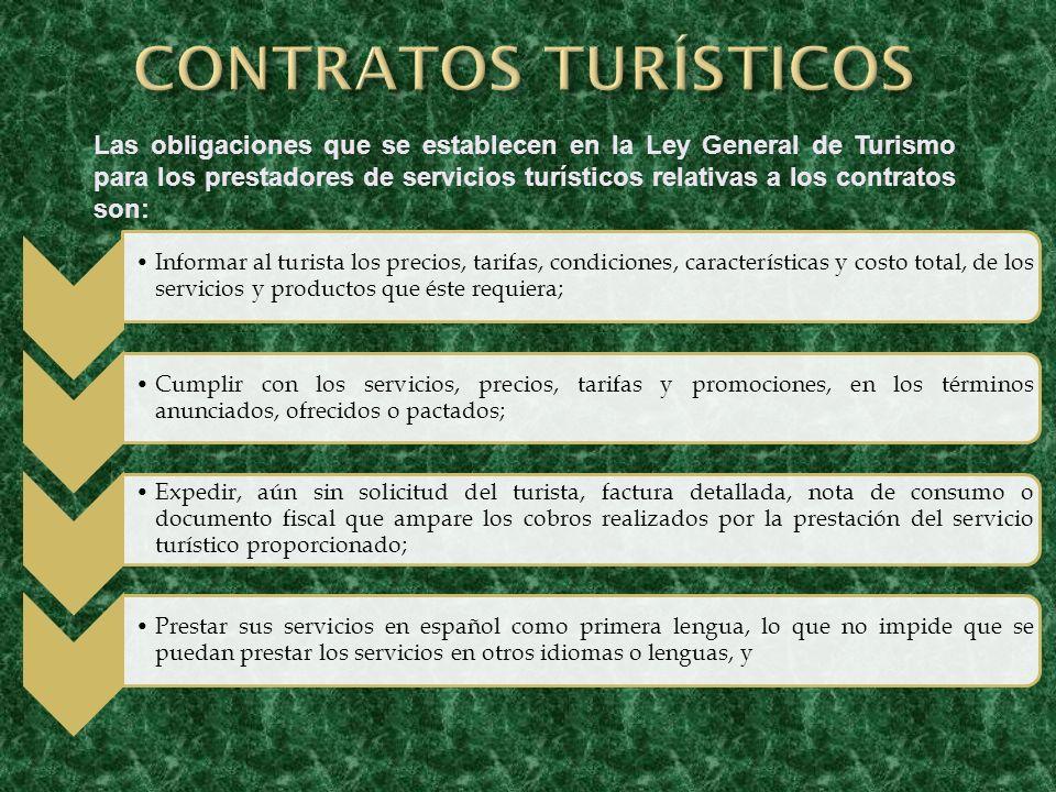 Informar al turista los precios, tarifas, condiciones, características y costo total, de los servicios y productos que éste requiera; Cumplir con los