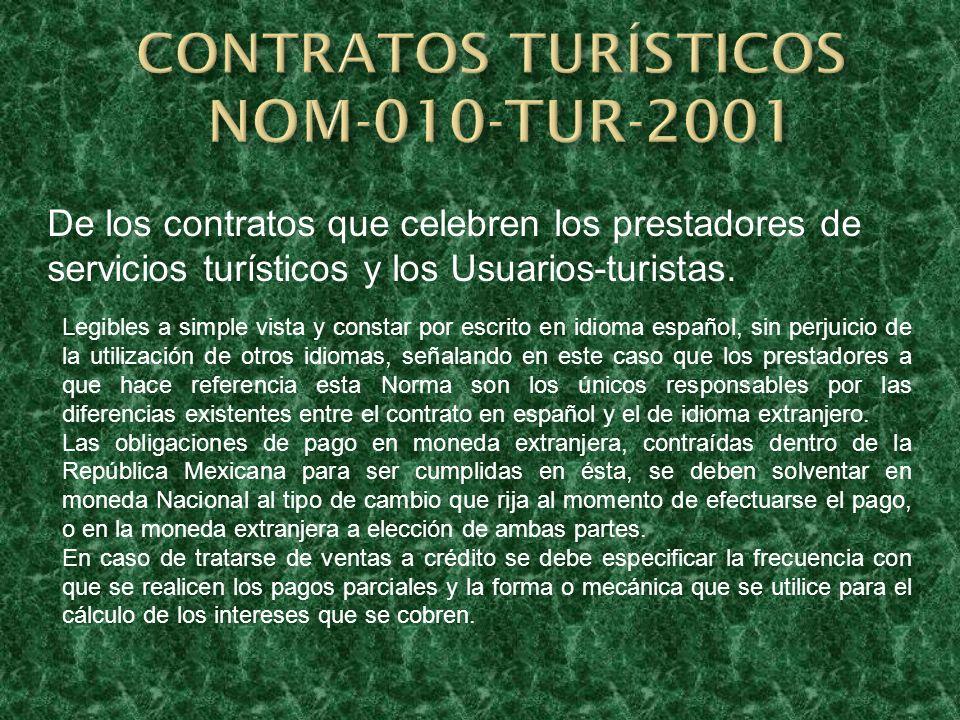 De los contratos que celebren los prestadores de servicios turísticos y los Usuarios-turistas. Legibles a simple vista y constar por escrito en idioma