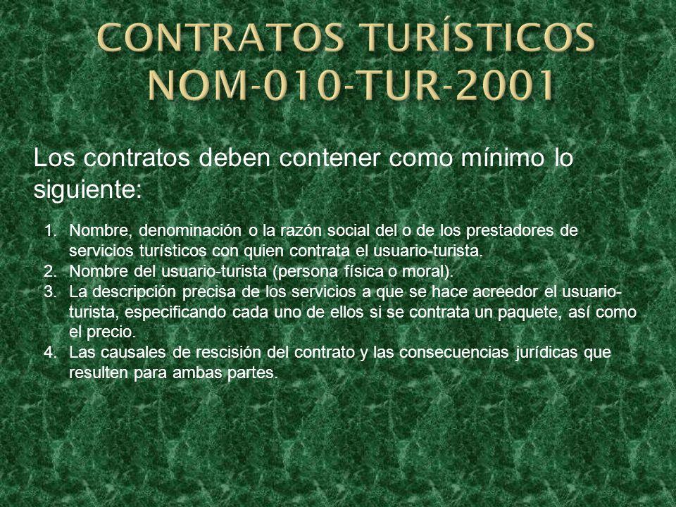 Los contratos deben contener como mínimo lo siguiente: 1.Nombre, denominación o la razón social del o de los prestadores de servicios turísticos con q