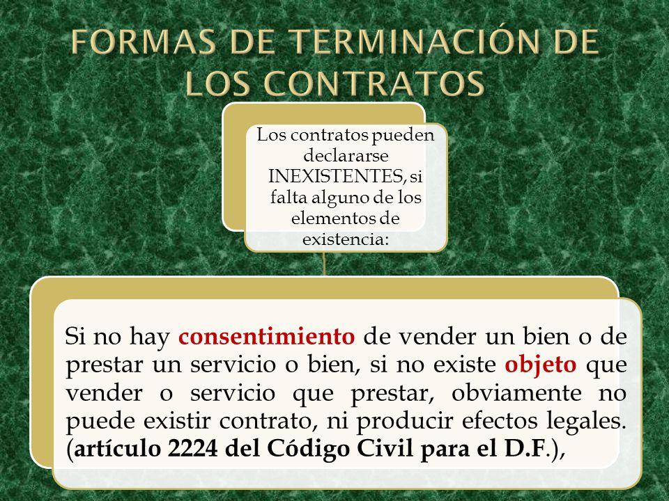 Los contratos pueden declararse INEXISTENTES, si falta alguno de los elementos de existencia: Si no hay consentimiento de vender un bien o de prestar