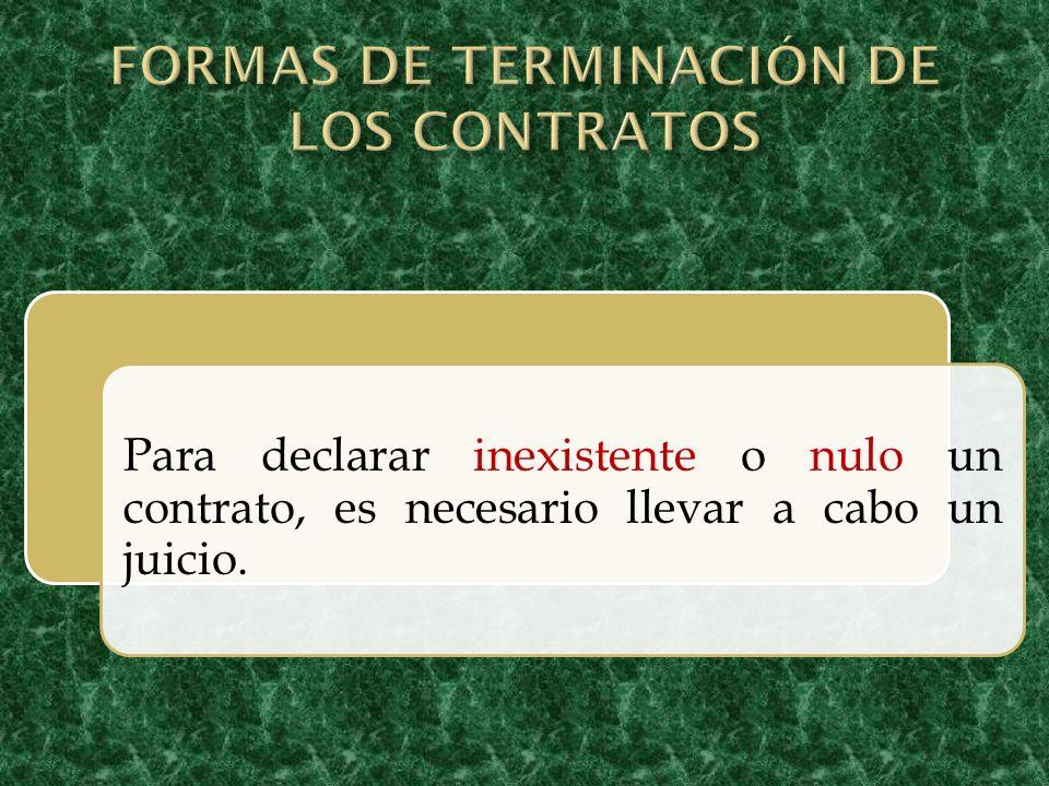 Para declarar inexistente o nulo un contrato, es necesario llevar a cabo un juicio.