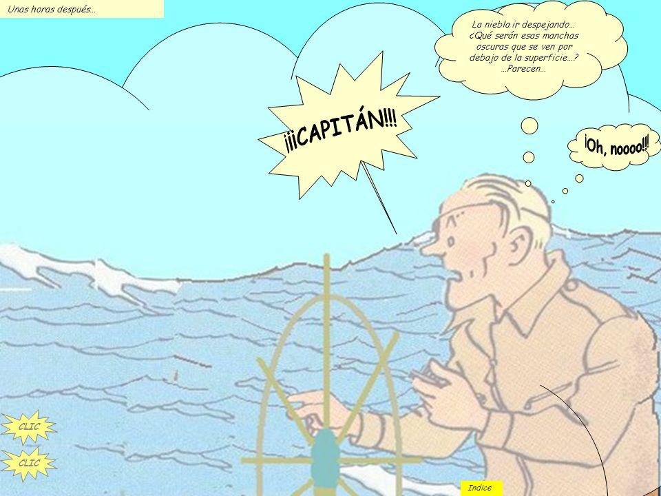 Doble CLIC ¡Err Capitán! ¿Entonces sigo al Rumbo N47E? Vaya olas… esto Parece el mar del Norte… ¡Si! Su Rumbo de aguja ha de ser N45E Esté atento a la
