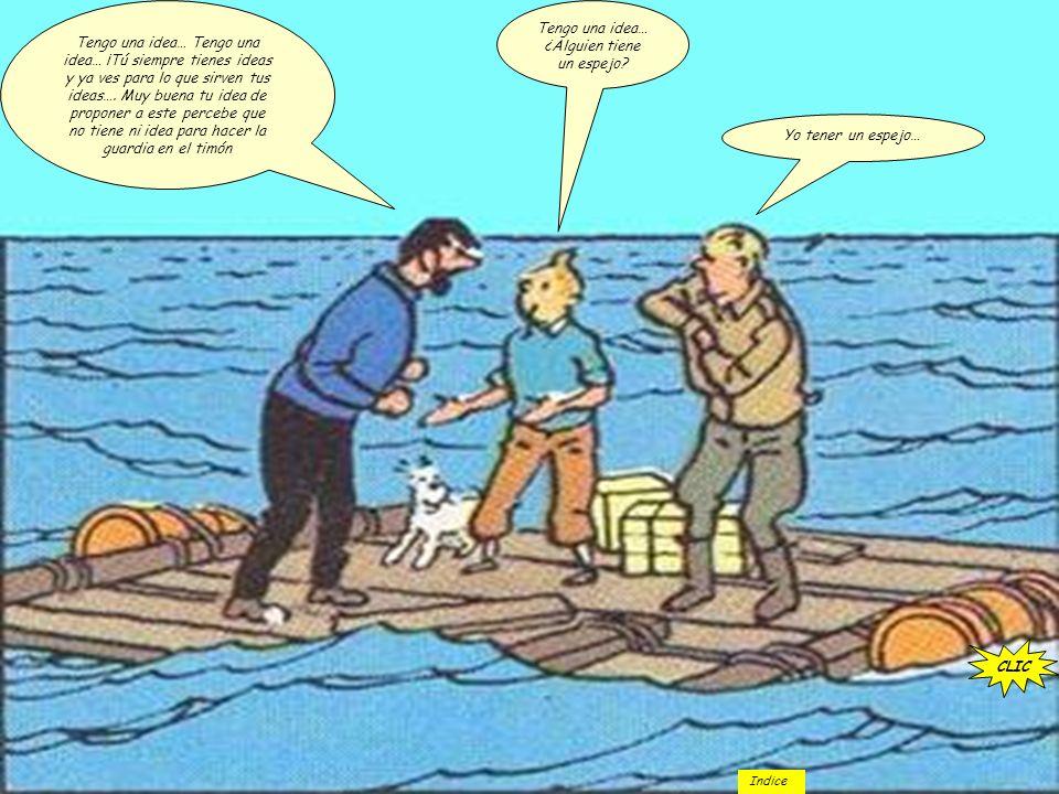 …¡Por las barbas de Senaquerib!... ¡Sí, es un barco! …Yo ver medio barco nada mas… …Porque tu tener solo un ojo… …Seguro que hacías la guardia con tu