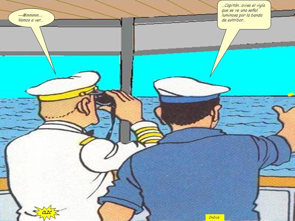 Capitán, según la pilot chart hace 5 horas que estamos en zona de corriente de dirección N40E y de intensidad horaria 3 …Ha sido Vd. Muy amable al dec