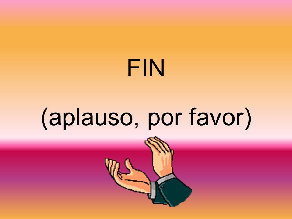 FIN (aplauso, por favor)