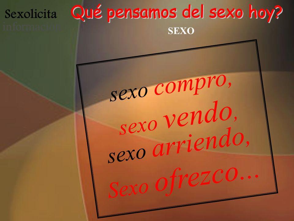Sexolicita informació n SEXO sexo compro, sexo vendo, sexo arriendo, Sexo ofrezco...