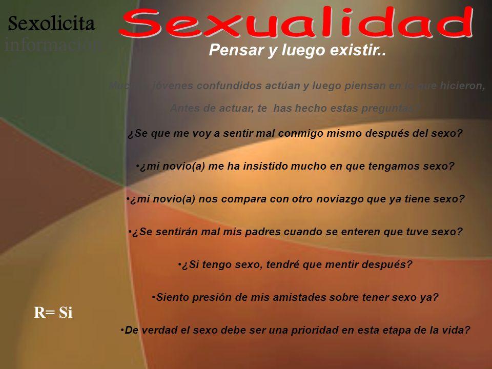 Sexolicita informació n Muchos jóvenes confundidos actúan y luego piensan en lo que hicieron, Antes de actuar, te has hecho estas preguntas? Pensar y