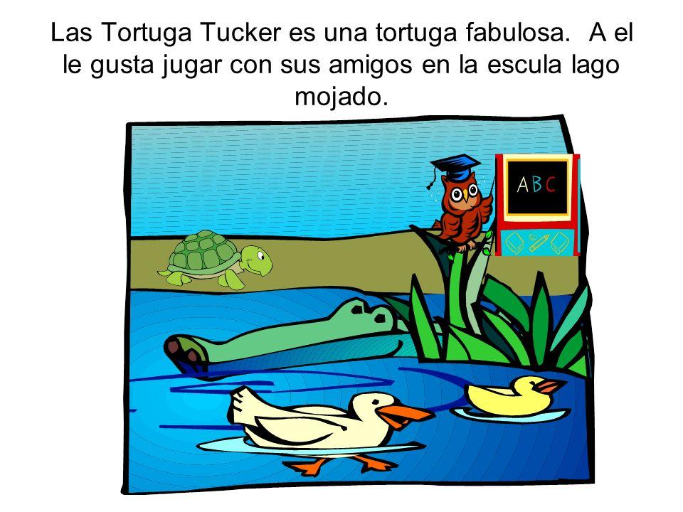 Las Tortuga Tucker es una tortuga fabulosa. A el le gusta jugar con sus amigos en la escula lago mojado.