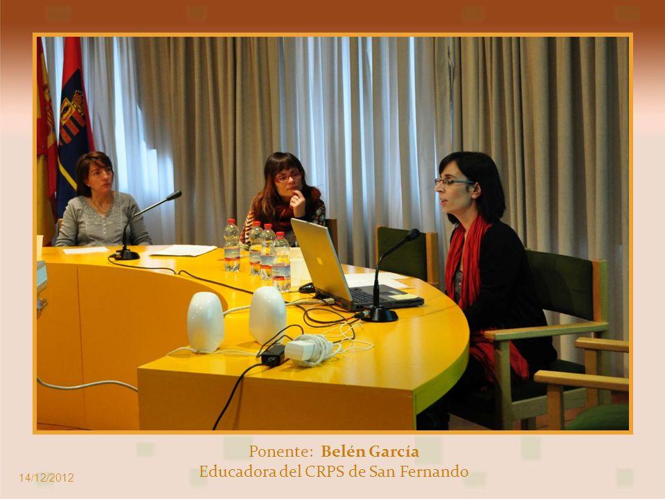 Ponente: Belén García Educadora del CRPS de San Fernando 14/12/2012