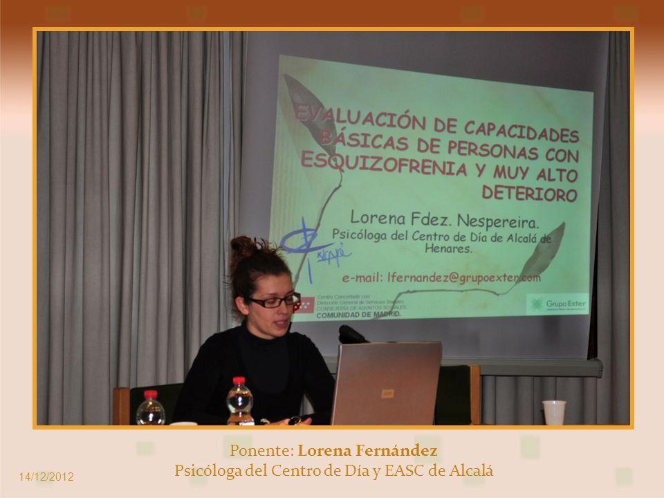 Ponente: Lorena Fernández Psicóloga del Centro de Día y EASC de Alcalá 14/12/2012
