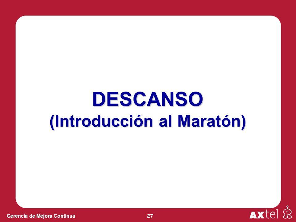 27 Gerencia de Mejora Continua DESCANSO (Introducción al Maratón)