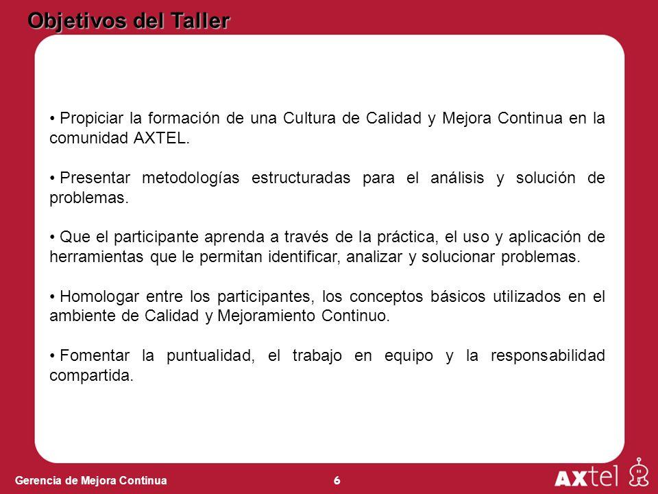 6 Propiciar la formación de una Cultura de Calidad y Mejora Continua en la comunidad AXTEL. Presentar metodologías estructuradas para el análisis y so