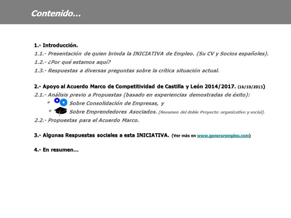 1.- Introducción. 1.1.- Presentación de quien brinda la INICIATIVA de Empleo. (Su CV y Socios españoles). 1.2.- ¿Por qué estamos aquí? 1.3.- Respuesta