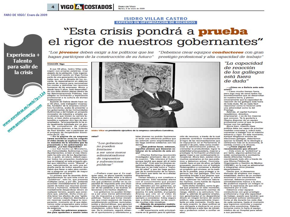 Experiencia + Talento para salir de la crisis FARO DE VIGO/ Enero de 2009 www.eurodirsa.es/web/?p=124 www.generarempleo.com