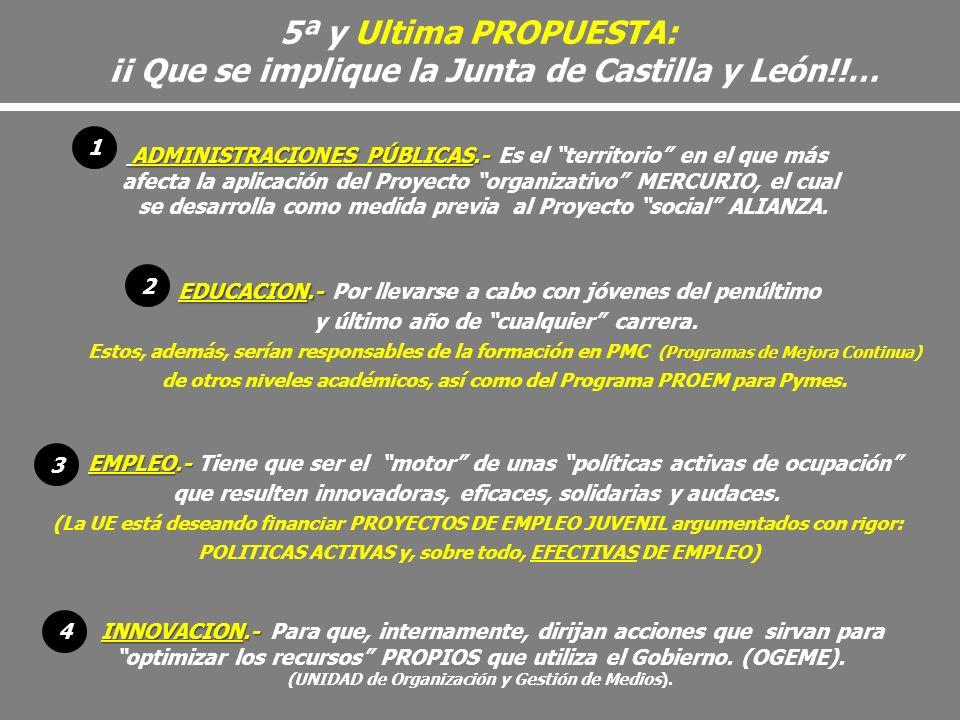 5ª y Ultima PROPUESTA: ¡¡ Que se implique la Junta de Castilla y León!!… ADMINISTRACIONES PÚBLICAS.- ADMINISTRACIONES PÚBLICAS.- Es el territorio en e