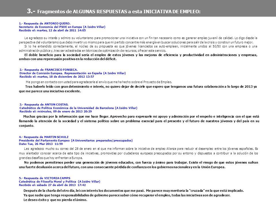 2.- Respuesta de FRANCISCO FONSECA. Director de Comisión Europea. Representación en España (A Isidro Villar) Recibido el: martes, 18 de diciembre de 2
