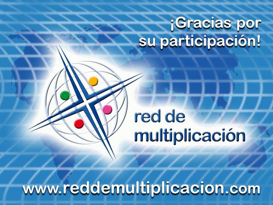 ¡Gracias por su participación! ¡Gracias por su participación! www. reddemultiplicacion.com