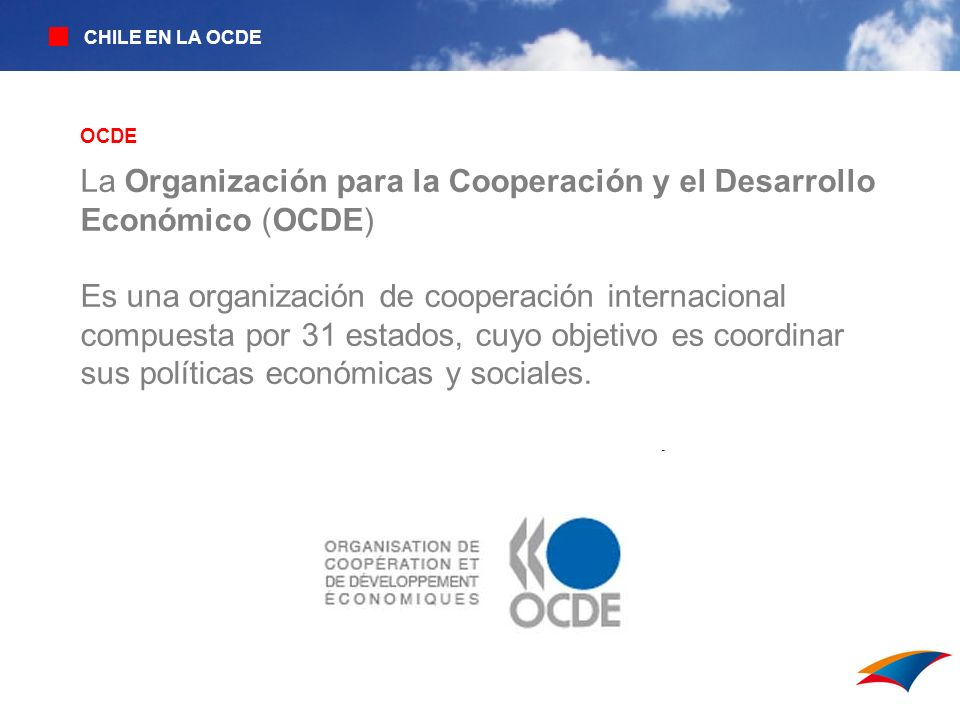 La Organización para la Cooperación y el Desarrollo Económico (OCDE) Es una organización de cooperación internacional compuesta por 31 estados, cuyo o