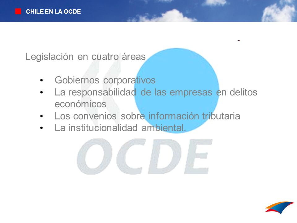 Legislación en cuatro áreas Gobiernos corporativos La responsabilidad de las empresas en delitos económicos Los convenios sobre información tributaria