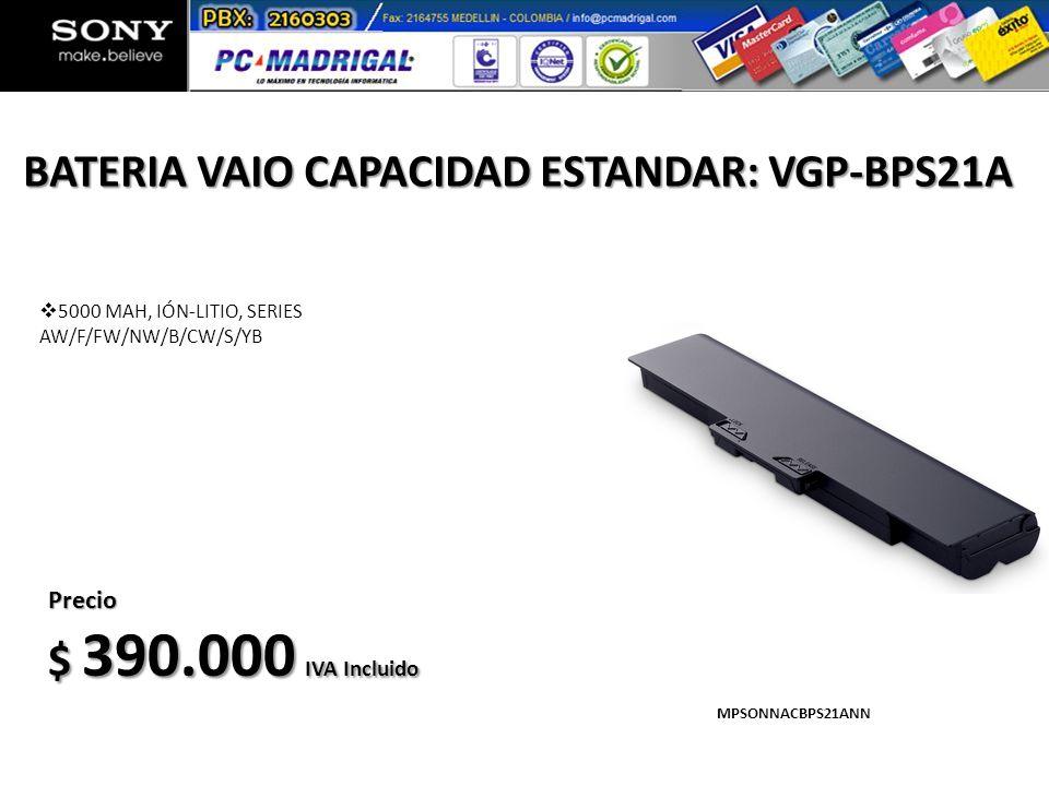 5000 MAH, IÓN-LITIO, SERIES AW/F/FW/NW/B/CW/S/YB BATERIA VAIO CAPACIDAD ESTANDAR: VGP-BPS21A Precio $ 390.000 IVA Incluido MPSONNACBPS21ANN