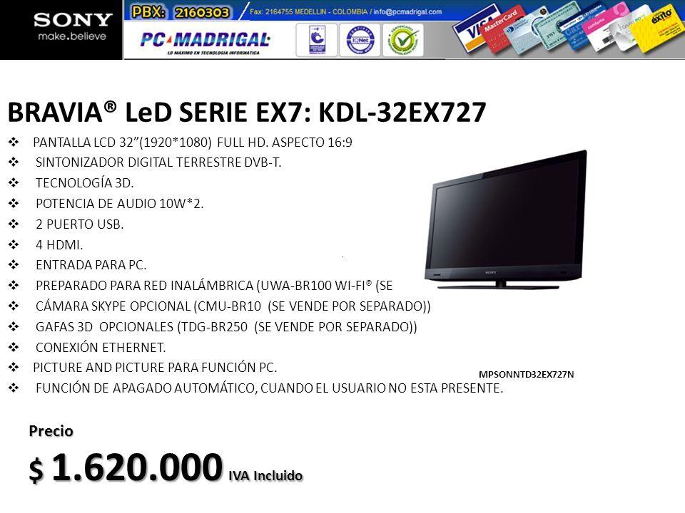 BRAVIA® LeD SERIE EX7: KDL-32EX727 PANTALLA LCD 32(1920*1080) FULL HD. ASPECTO 16:9 SINTONIZADOR DIGITAL TERRESTRE DVB-T. TECNOLOGÍA 3D. POTENCIA DE A
