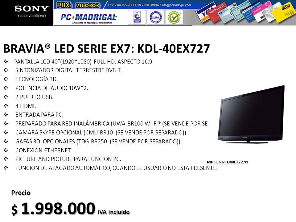 BRAVIA® LED SERIE EX7: KDL-40EX727 PANTALLA LCD 40(1920*1080) FULL HD. ASPECTO 16:9 SINTONIZADOR DIGITAL TERRESTRE DVB-T. TECNOLOGÍA 3D. POTENCIA DE A