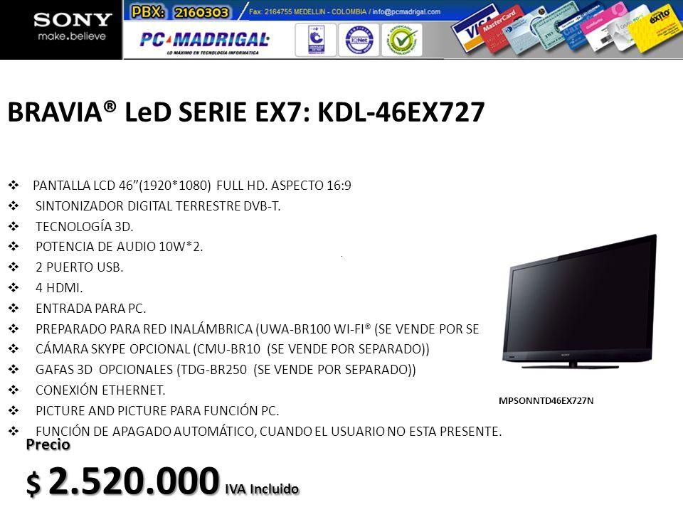 BRAVIA® LeD SERIE EX7: KDL-46EX727 PANTALLA LCD 46(1920*1080) FULL HD. ASPECTO 16:9 SINTONIZADOR DIGITAL TERRESTRE DVB-T. TECNOLOGÍA 3D. POTENCIA DE A