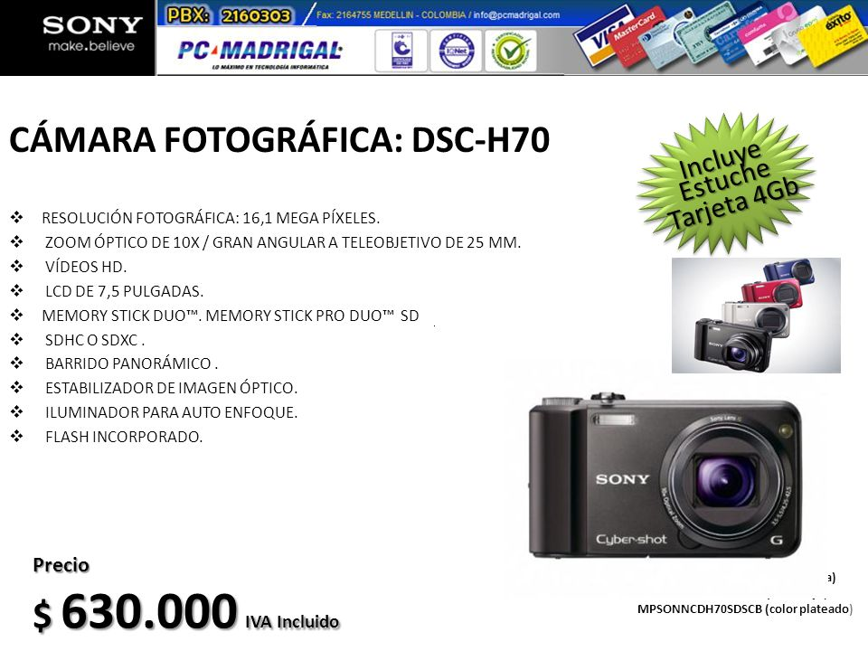 CÁMARA FOTOGRÁFICA: DSC-H70 RESOLUCIÓN FOTOGRÁFICA: 16,1 MEGA PÍXELES. ZOOM ÓPTICO DE 10X / GRAN ANGULAR A TELEOBJETIVO DE 25 MM. VÍDEOS HD. LCD DE 7,