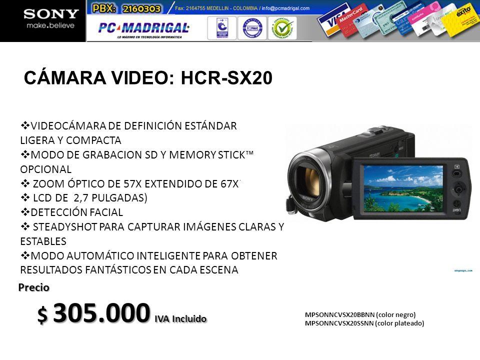 MPSONNCVSX20BBNN (color negro) MPSONNCVSX20SSNN (color plateado) Precio $ 305.000 IVA Incluido VIDEOCÁMARA DE DEFINICIÓN ESTÁNDAR LIGERA Y COMPACTA MO