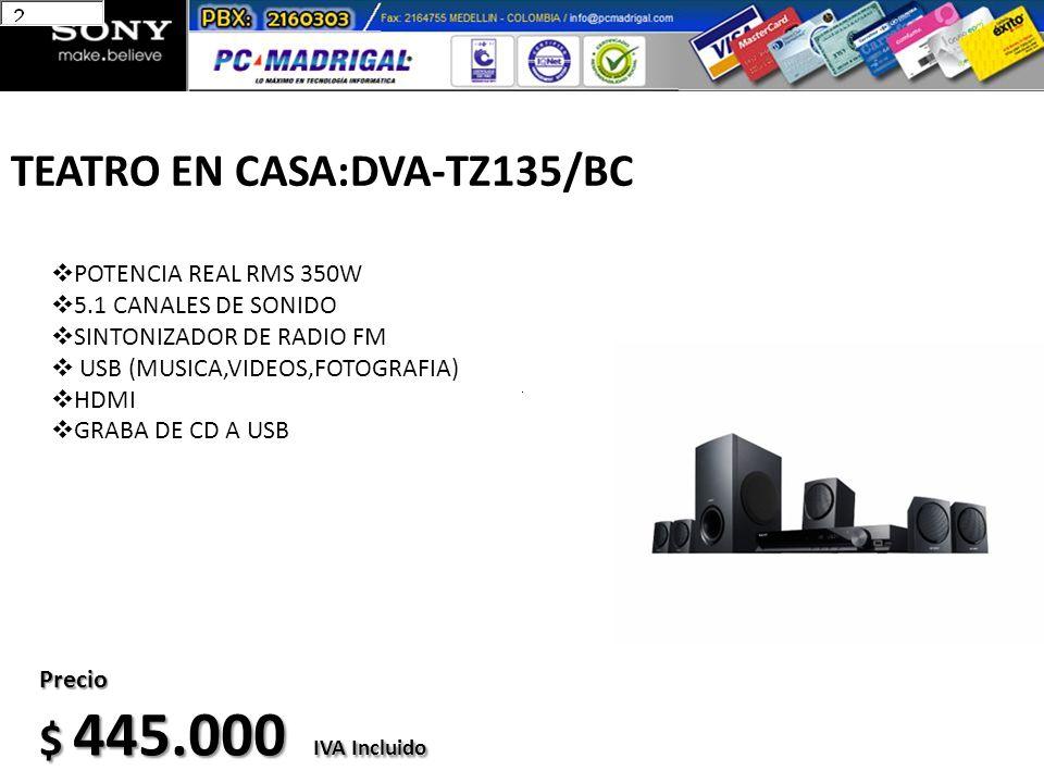 TEATRO EN CASA:DVA-TZ135/BC MPSONNDVSR320BCN Precio $ 445.000 IVA Incluido POTENCIA REAL RMS 350W 5.1 CANALES DE SONIDO SINTONIZADOR DE RADIO FM USB (