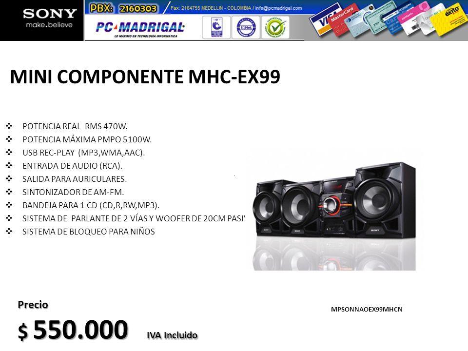 MINI COMPONENTE MHC-EX99 POTENCIA REAL RMS 470W. POTENCIA MÁXIMA PMPO 5100W. USB REC-PLAY (MP3,WMA,AAC). ENTRADA DE AUDIO (RCA). SALIDA PARA AURICULAR