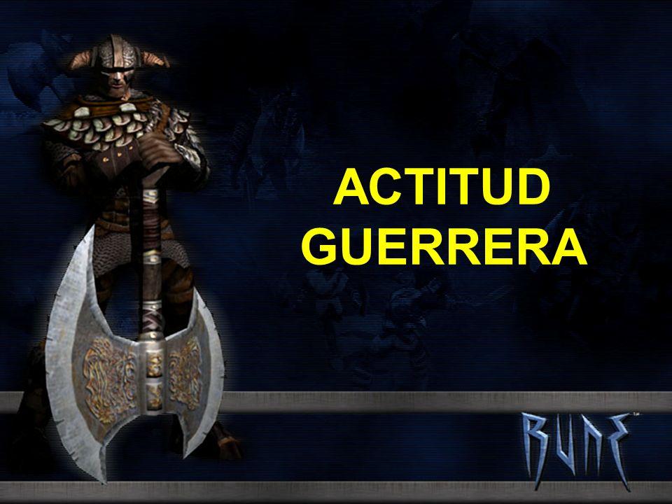ACTITUD GUERRERA
