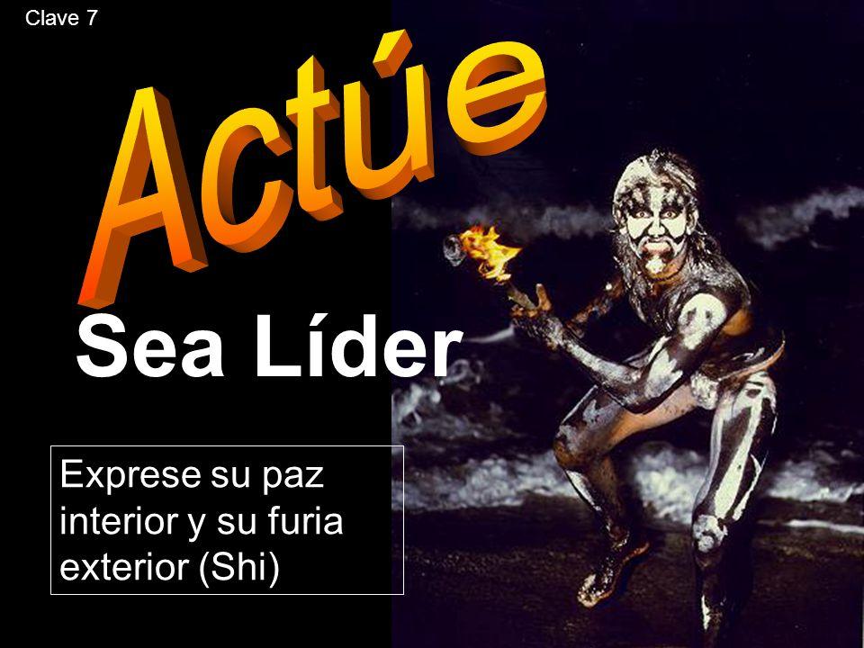 Exprese su paz interior y su furia exterior (Shi) Sea Líder Clave 7