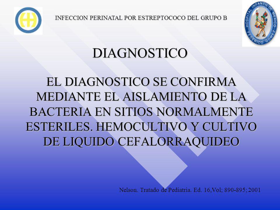 INFECCION PERINATAL POR ESTREPTOCOCO DEL GRUPO B MANIFESTACIONES CLINICAS LA INFECCION DE INICIO TARDIO SE MANIFIESTA EN FORMA DE BACTEREMIA SIN FOCO EN EL 55% DE LOS CASOS, MENINGITIS 35% COMO OSTEOARTRITIS E INFECCION D ETJIDOS BLANDOS, SE DEBE PRINCIPALMENTE AL SEROTIPO III Nelson.
