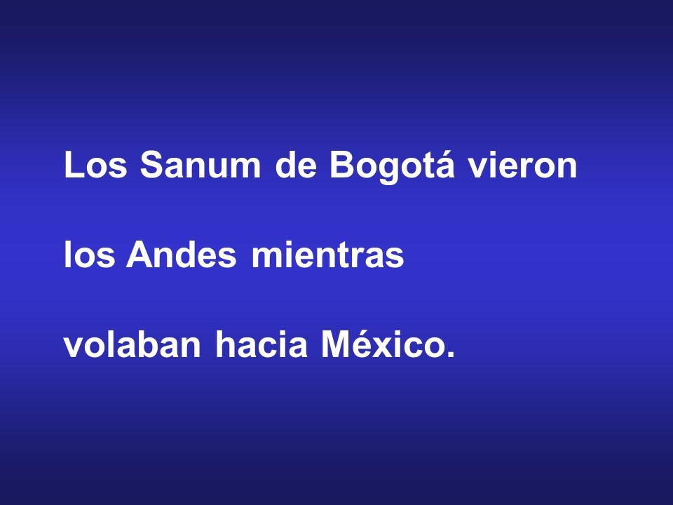 Los Sanum de Bogotá vieron los Andes mientras volaban hacia México.