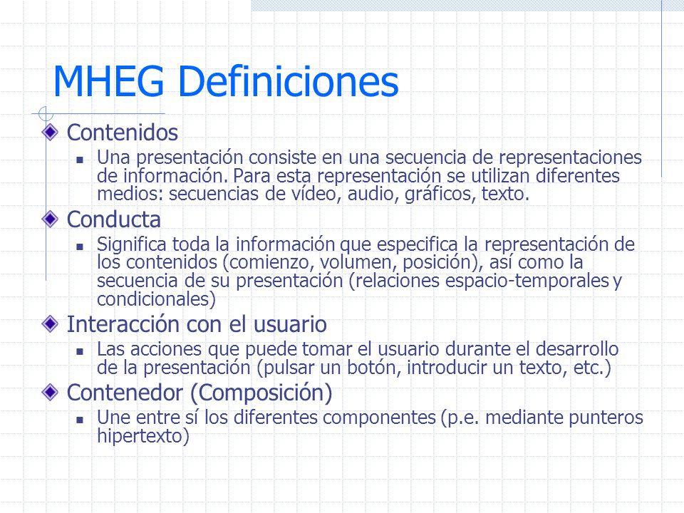 MHEG Definiciones Contenidos Una presentación consiste en una secuencia de representaciones de información. Para esta representación se utilizan difer