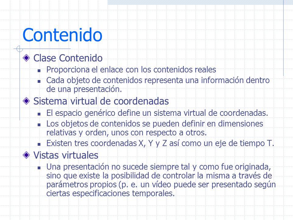 Contenido Clase Contenido Proporciona el enlace con los contenidos reales Cada objeto de contenidos representa una información dentro de una presentac
