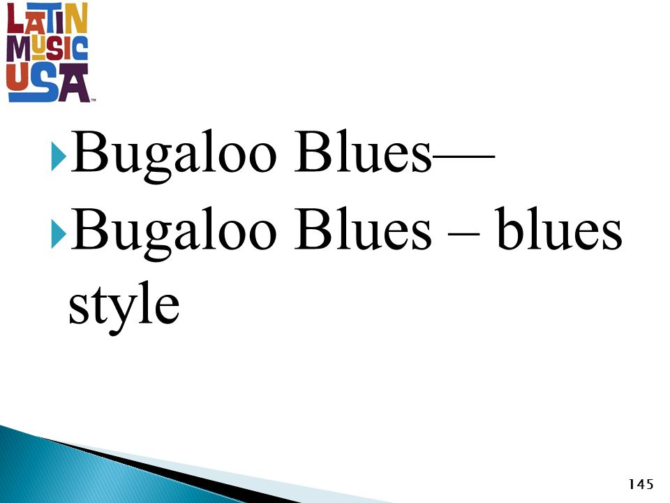 Bugaloo Blues Bugaloo Blues – blues style 145