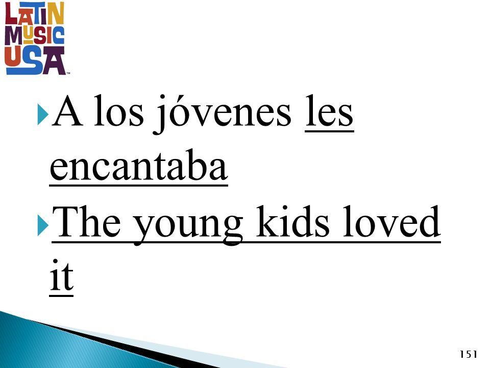 A los jóvenes les encantaba The young kids loved it 151